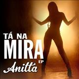 Anitta - Tá na Mira - EP