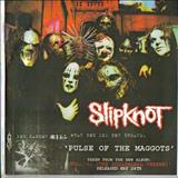 Slipknot - Pulse of the Maggots (Promo)