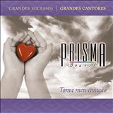 Prisma Brasil - toma o meu coração