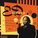 Ed Motta - Manual Prático Para Festas, Bailes E Afins Vol.1