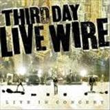 Third Day - Live Wire