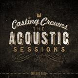 Casting Crowns - The Acoustic Sessions - vol one