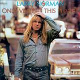 Larry Norman - Only Visiting This Planet