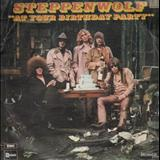 Steppenwolf - At Your Birthday Party (1969)