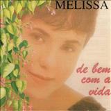 Melissa - De Bem Com a Vida