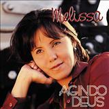 Melissa - Agindo Deus