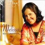 Melissa - Seja Constante