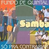 Só Pra Contrariar - Dois No Samba (Fundo de Quintal & Só pra Contrariar)