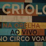 Criolo - Nó na Orelha - Ao Vivo no Circo Voador