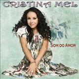 Cristina Mel - Som do Amor
