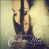 Cristina Mel - Eu Respiro Adoração - Ao Vivo