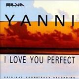 Yanni - I Love You Perfect (soundtrack)