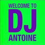 Dj Antoine - Welcome to DJ Antoine vol 01