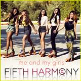 Fifth Harmony - Me And My Girl