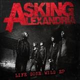 Asking Alexandria - Life Gone Wild - EP