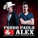 Pedro Paulo E Alex - Sucesso Nas Repúblicas