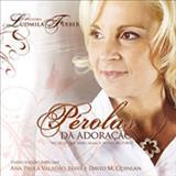 Ludmila Ferber - Pérolas da Adoração