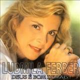 Ludmila Ferber - Deus é Bom Demais