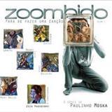 Paulinho Moska - Zoombido - Para se Fazer uma Canção - Vol. 1