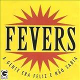 The Fevers - A Gente Era Feliz e Não Sabia