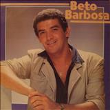 Beto Barbosa - Beto Barbosa - Atos e Fatos