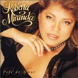 Roberta Miranda - Roberta Miranda - Pele De Amor
