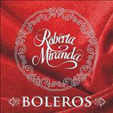 Roberta Miranda - Roberta Miranda Boleros