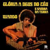 Wando - Glória a Deus e Samba na Terra