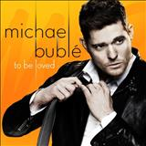 Michael Bublé - To Be Loved  (Rafah)