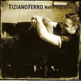 Tiziano Ferro - Tiziano Ferro - Nadie Esta Solo ( Espanhol )