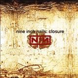 Nine Inch Nails - Closure (Live CD1)