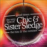 Chic - Chic & Sister Sledge - Good Times Disco 1