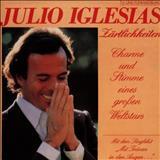Julio Iglesias - Zärtlichkeiten