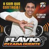Flavio E Pizada Quente - Recentes & Antigas