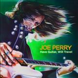 Joe Perry - Have Guitar, Will Travel (F.lopes)
