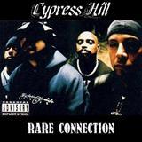 Cypress Hill - Rare Conection