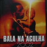 Bala Na Agulha - BALA NA AGULHA 2002
