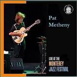 Pat Metheny - Live at Monterey Jazz Festival (F.Lopes)