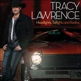 Tracy Lawrence - Headlights, Taillights, and Radios
