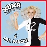 Xuxa - Xuxa - Só Para Baixinhos 12 - ( É Pra Dançar )