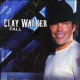 Clay Walker - 2007 - Fall