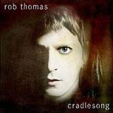 Matchbox Twenty - Cradlesong [German Edition] (Rob Thomas Solo Album)