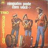 Trio Nordestino - Ninguém Pode Com Você