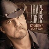 Trace Adkins - Trace Adkins - Cowboys Back In Town