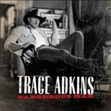 Trace Adkins - Trace Adkins - Dangerous Man