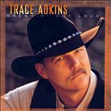 Trace Adkins - Trace Adkins - Dreamin Out Loud