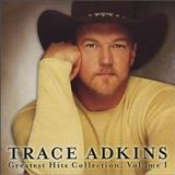 Trace Adkins - Trace Adkins - Greatest Hits Collection, Vol. 1