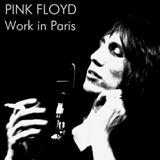 Pink Floyd - Work in Paris