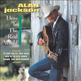 Alan Jackson - 1989 - Here in the real world