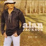 Alan Jackson - 2004 - What i do